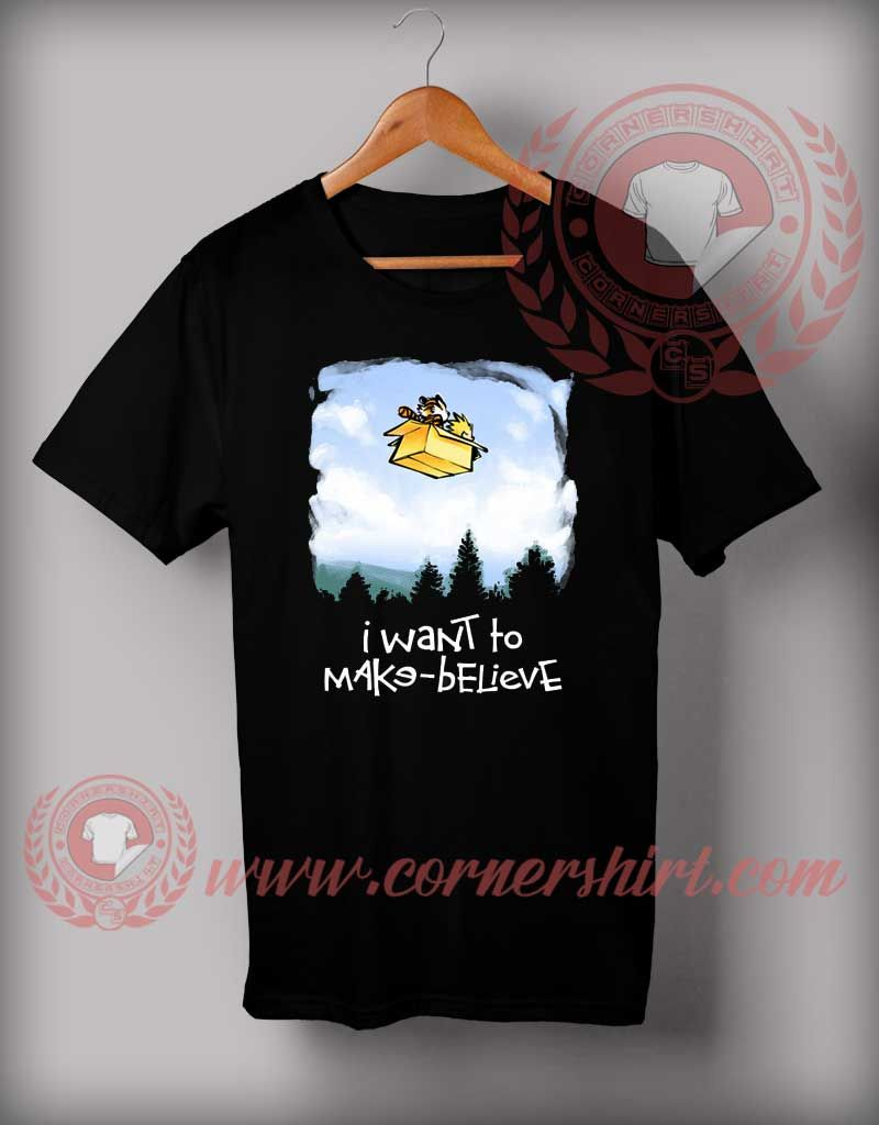 61efd274b I Want To Make Believe T shirt | Cartoons T shirts | Custom made t ...