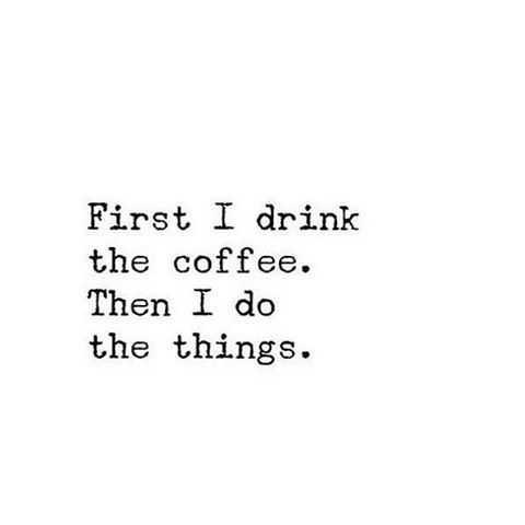 First coffee then everything else! 😊 good morning 😊
