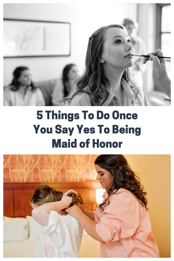 5 Things To Do Once You Say Yes Being Maid Of Honor
