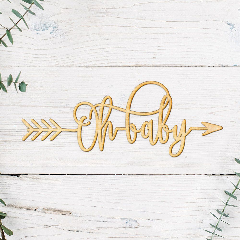 Oh Baby Arrow Wood Sign Wood Sign Art Wooden Sign Laser Baby