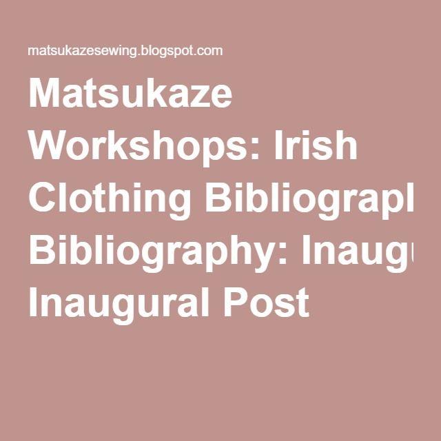 Matsukaze Workshops: Irish Clothing Bibliography: Inaugural Post