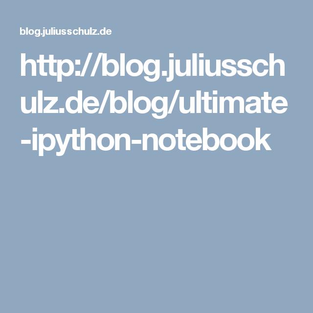 http://blog.juliusschulz.de/blog/ultimate-ipython-notebook