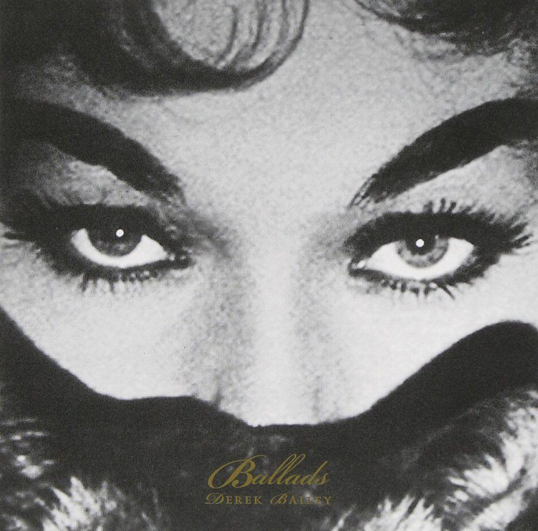 Derek Bailey : Ballads