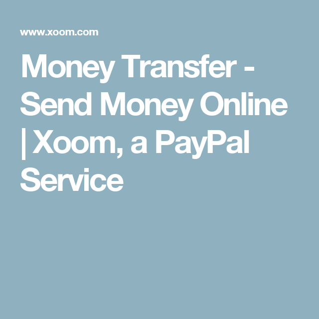 Money Transfer - Send Money Online | Xoom, a PayPal Service | Travel ...