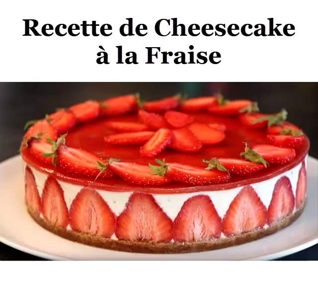Recette de Cheesecake à la Fraise #turtlecheesecakerecipes