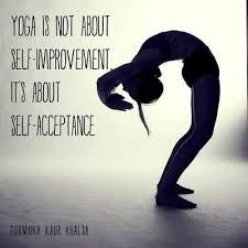 yoga is about selfacceptance  yoga inspiration quotes