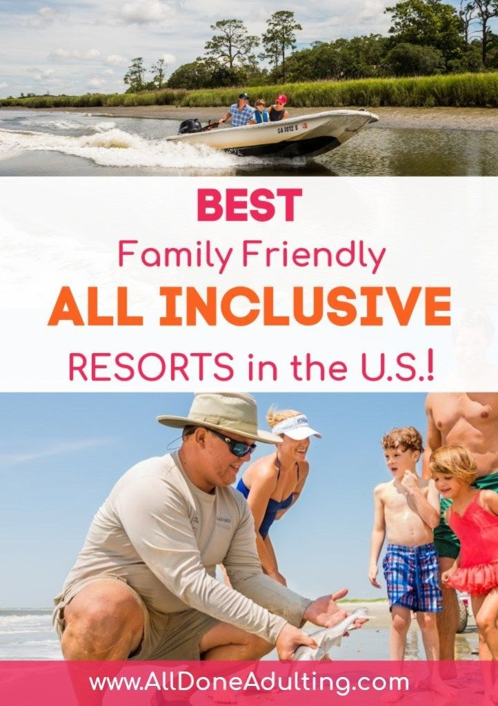 The Best Family Friendly All Inclusive Resorts In The U.S