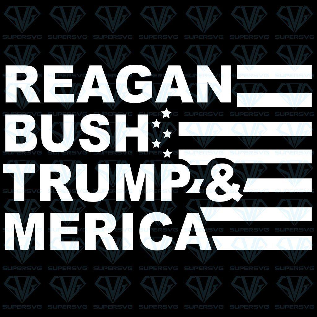 Reagan Bush Trump And Merica Flag SVG Files For Silhouette