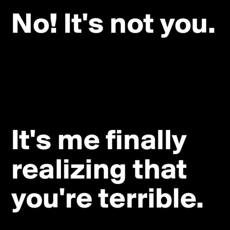 The Cold Hard Truth Breakup Quotes Breakup Humor Quotes About Moving On