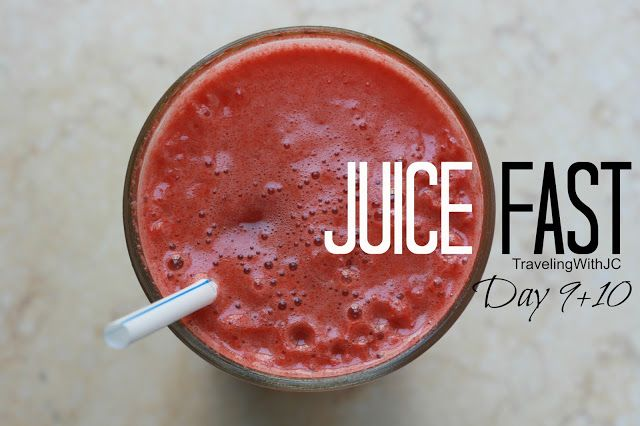 Travelin' with JC: Juice Fast: Day 9+10