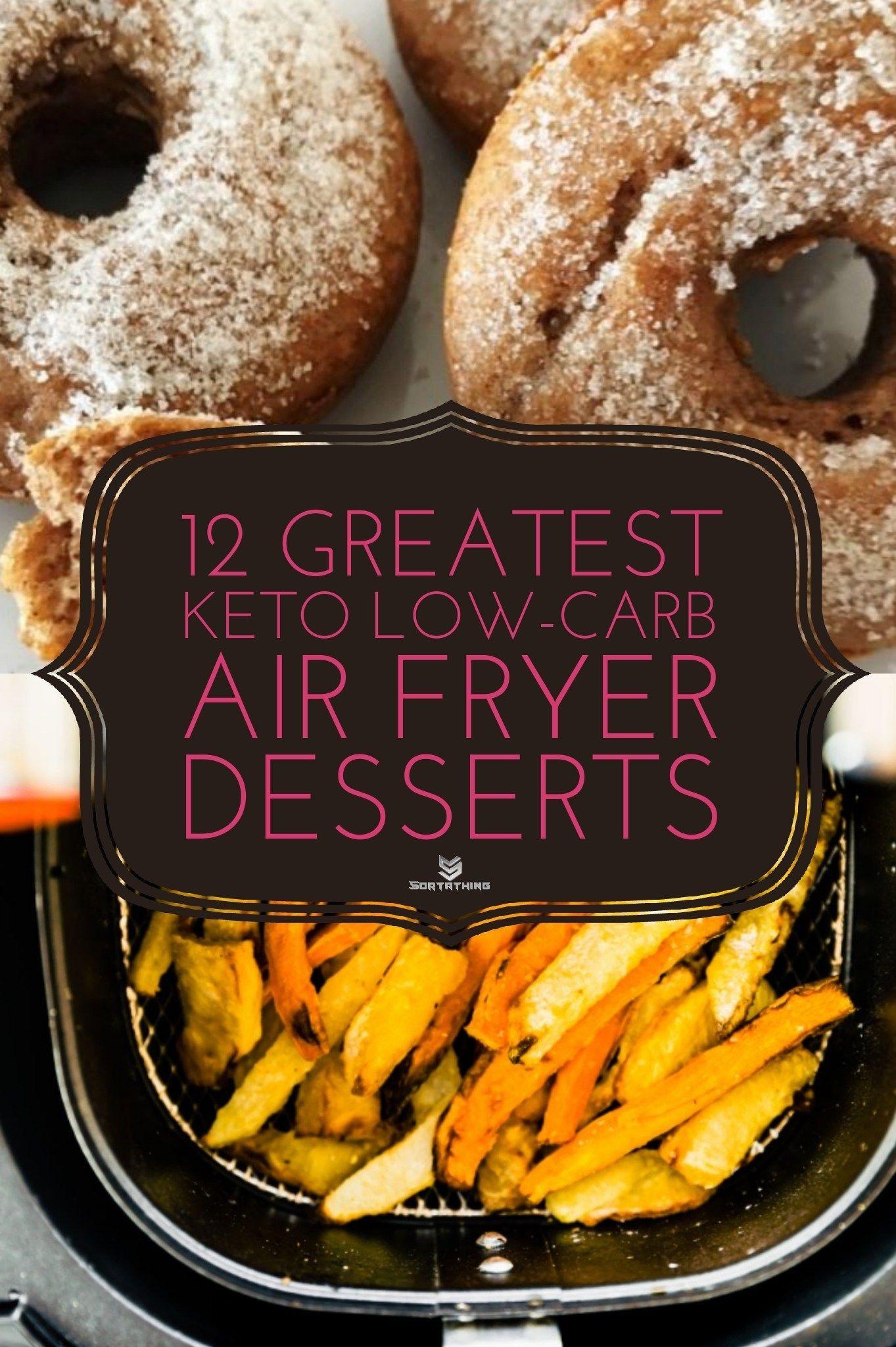 12 Greatest Keto LowCarb Air Fryer Dessert Recipes in