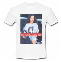 I'm with her And her T-Shirt