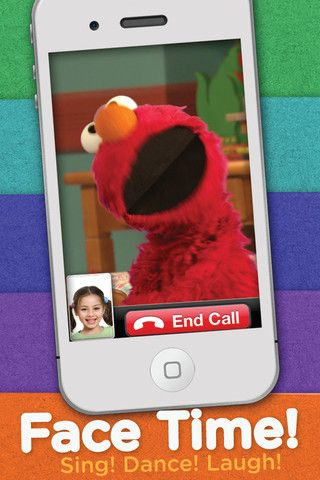 FaceTime or Talk with Elmo! App from iTunes.