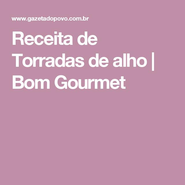 Receita de Torradas de alho | Bom Gourmet
