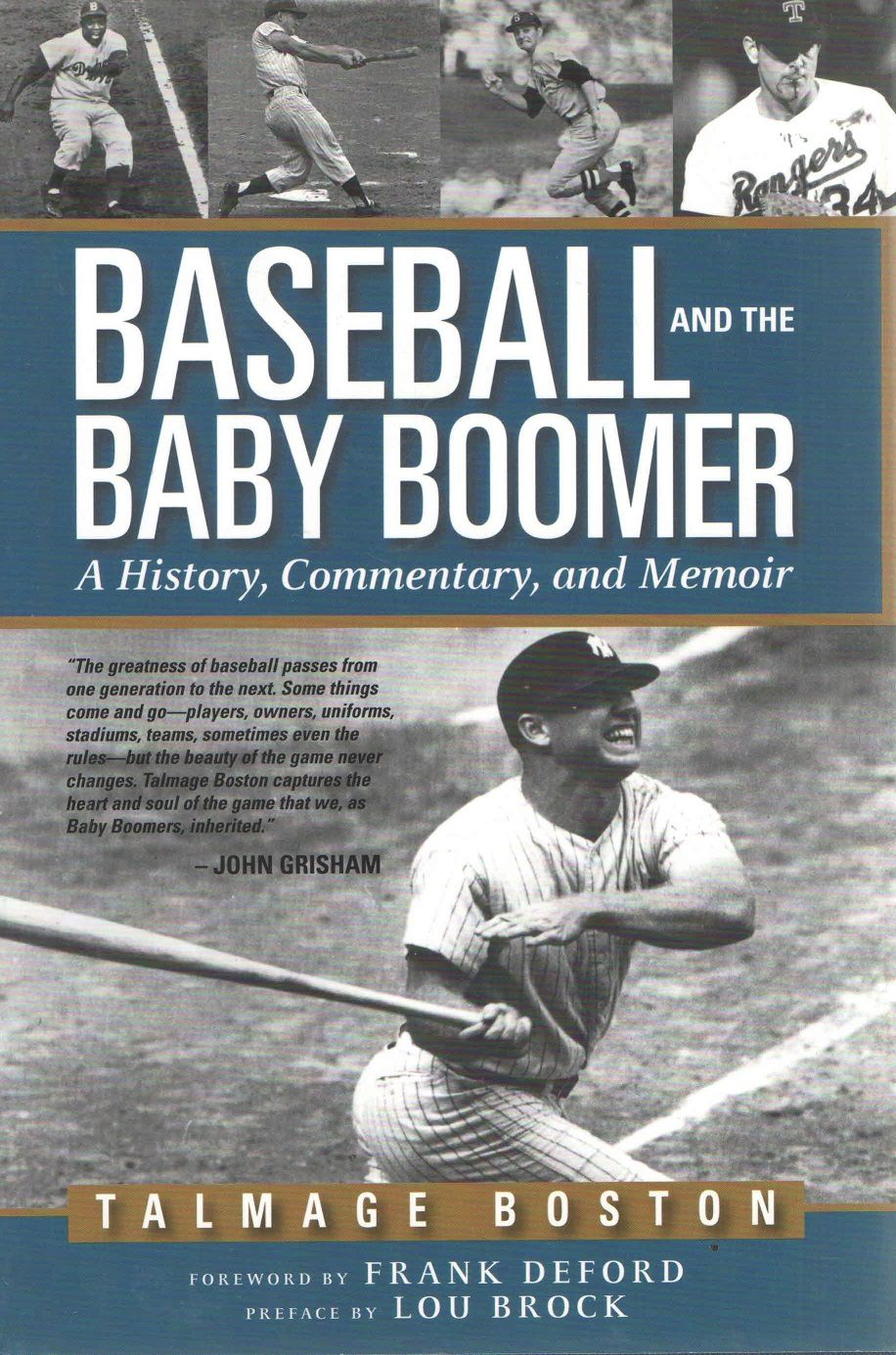 Baseball and the Baby Boomer: A History, Commentary, and Memoir, by Talmage Boston; published by Bright Sky Press, 1st printing, 2009; signed and dated by the author with a personal note. www.amazon.com/shops/JerseyGirlBooks