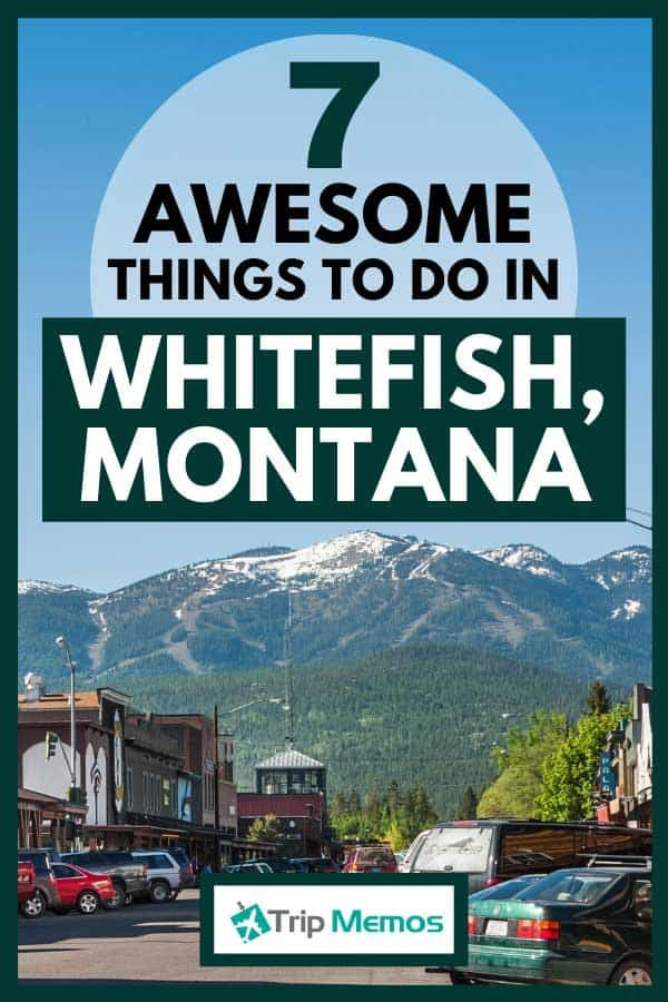 7 Awesome Things To Do In Whitefish, Montana