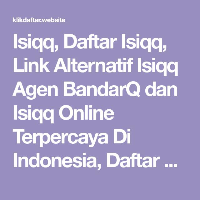 Isiqq Daftar Isiqq Link Alternatif Isiqq Agen Bandarq Dan Isiqq Online Terpercaya Di Indonesia Daftar Dan Login Sekarang Juga Indonesia Poker
