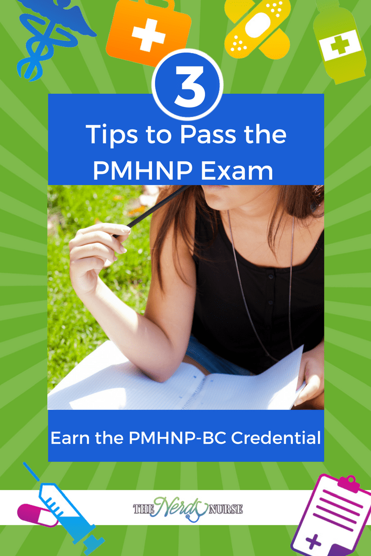 3 Tips to Pass the PMHNP Exam and Earn the PMHNPBC