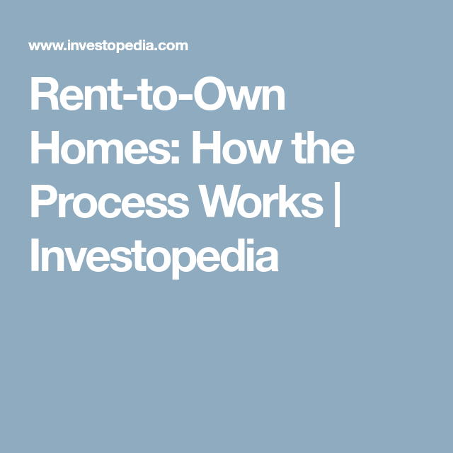 RentToOwn Homes How The Process Works  Investopedia  Life