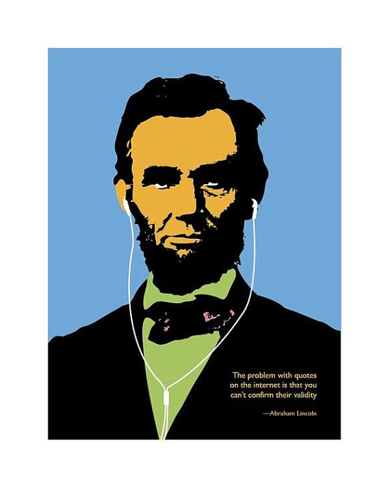 Abraham Lincoln Internet Quote Poster Print 8 By By Straysquirrels