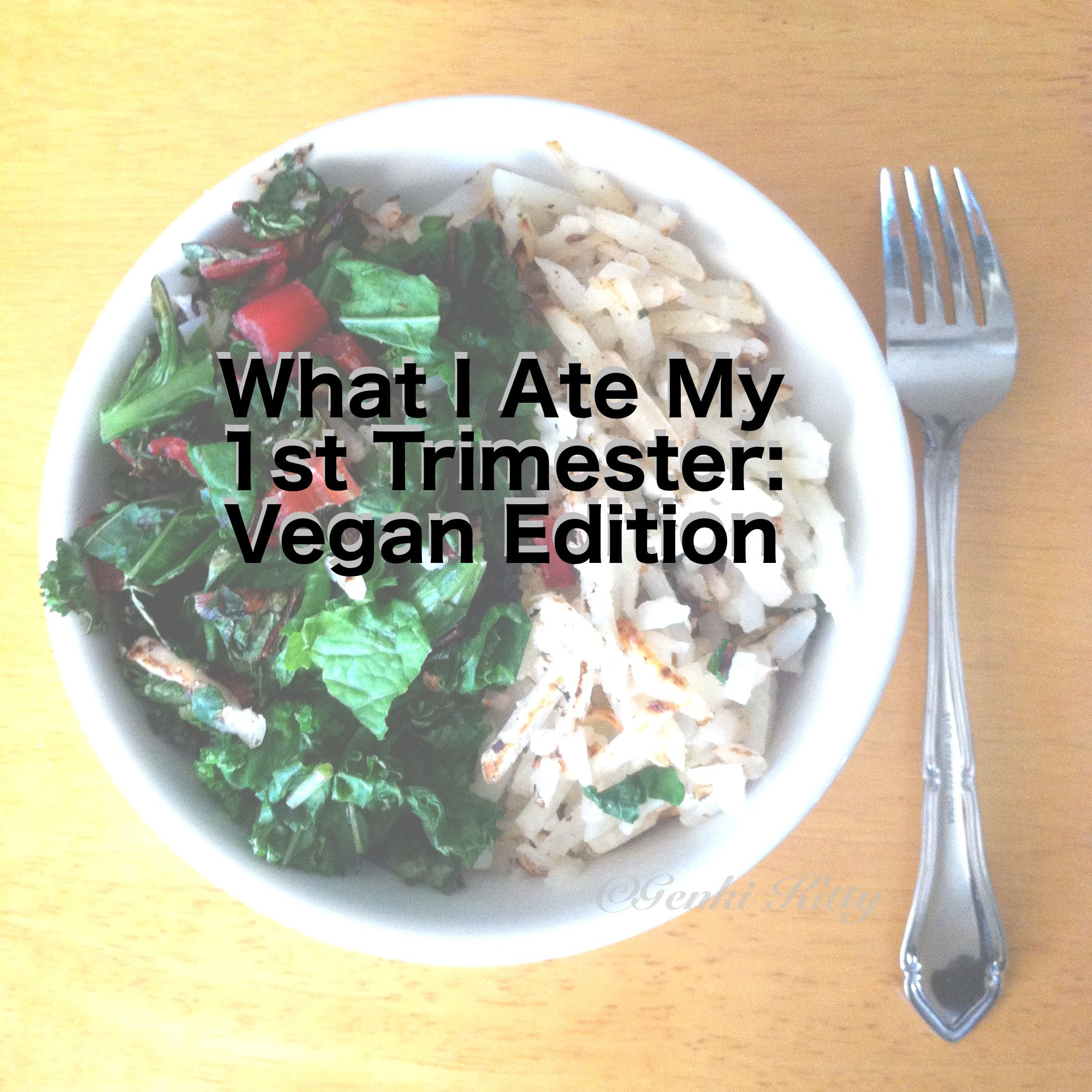 What I ate during 1st trimester vegan
