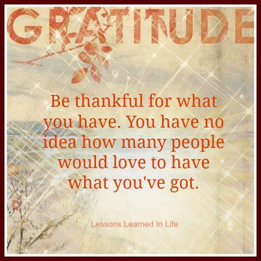 Image result for be thankful for what you got