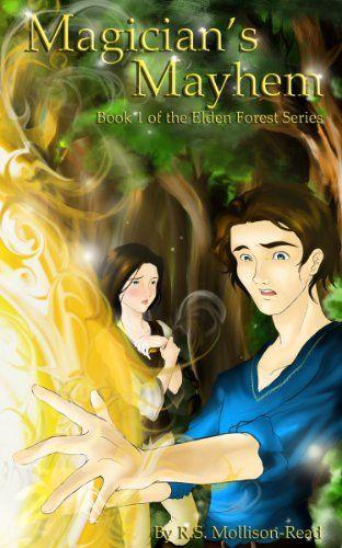 Magicians Mayhem Elden Forest Series Book 1 By Mollison Read