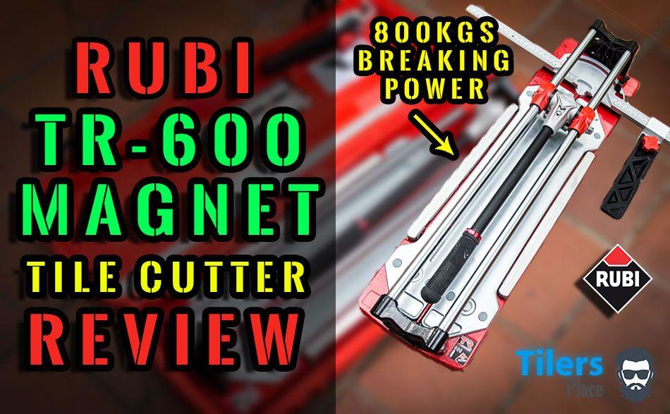 Rubi Tools Tr 600 Magnet Tile Cutter Full In Depth Review Tile Cutter Rubi Tiles