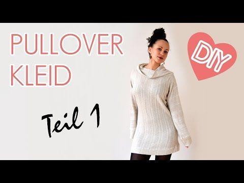 ▷ DIY Pullover Kleid - Nähen für Anfänger - Teil 1 - YouTube ...