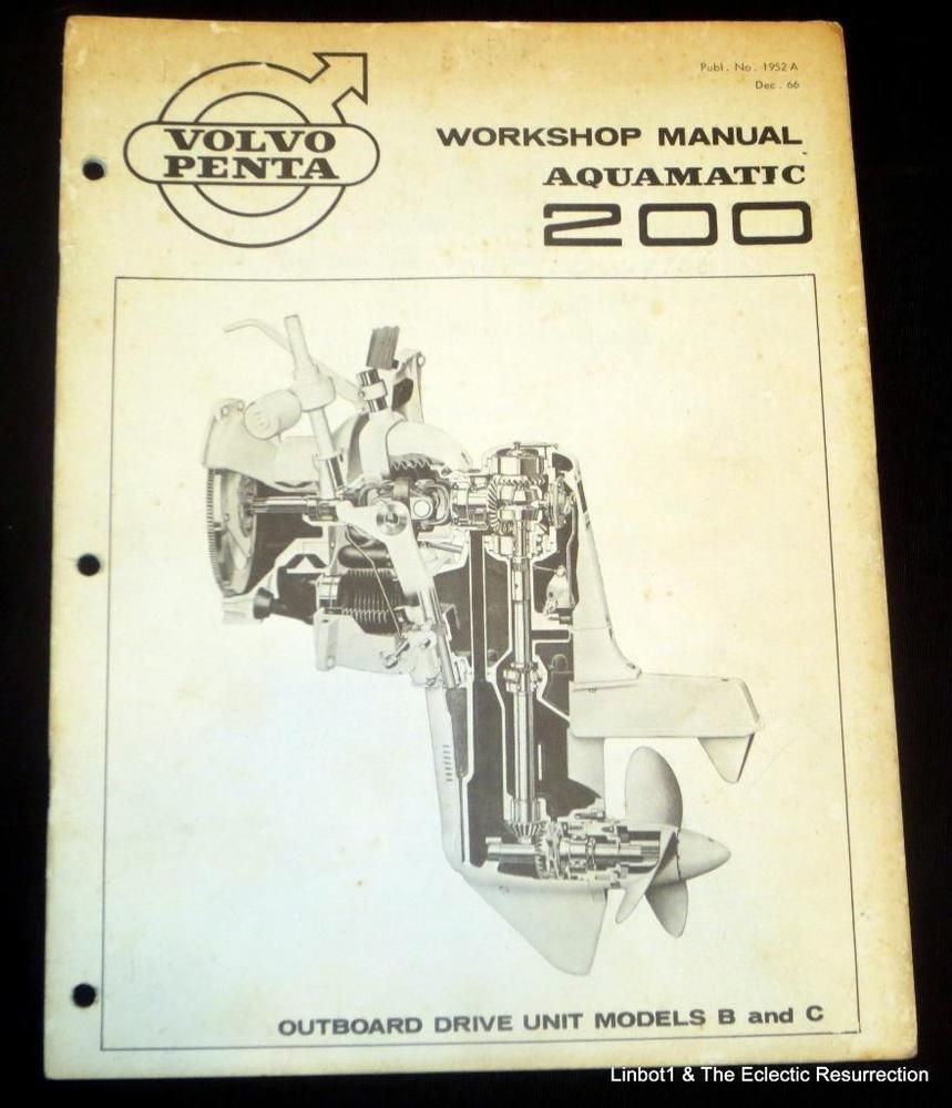1966 Volvo Penta Aquamatic 200 Workshop Manual Outboard Drive Unit Models B C Outboard Volvo Antique Books