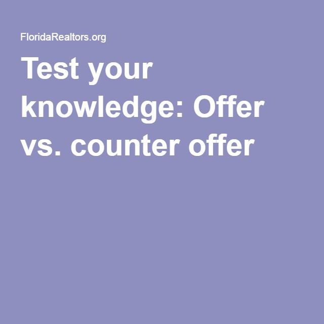 Test your knowledge: Offer vs. counter offer