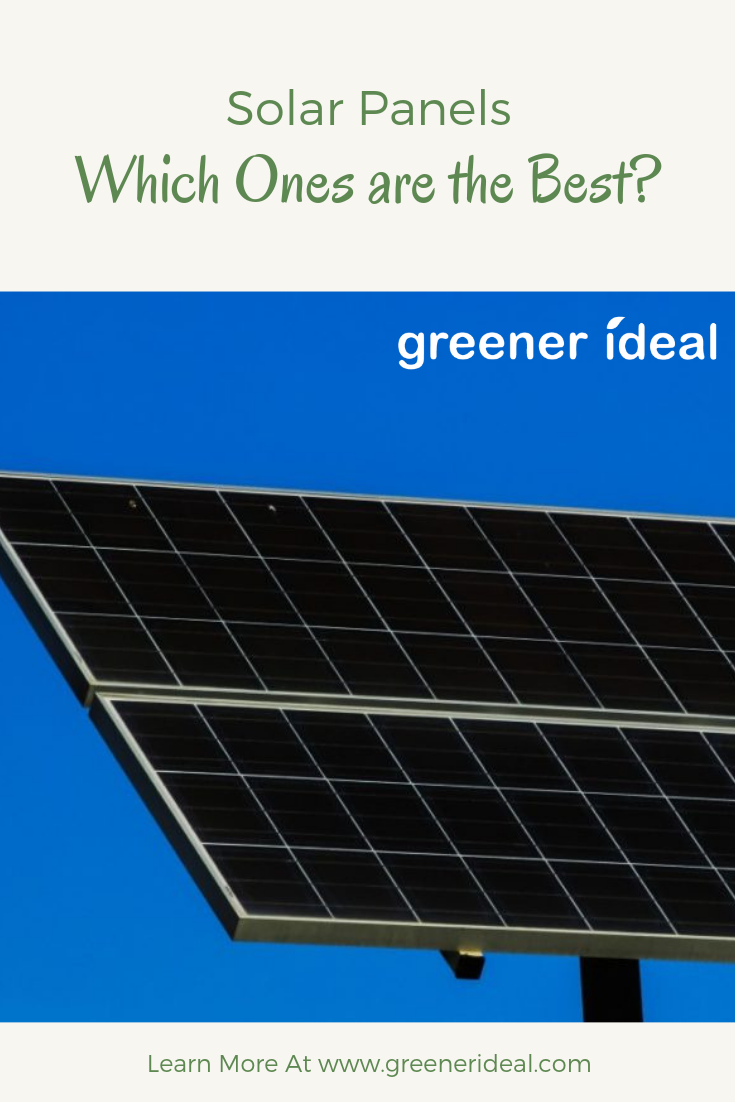 Solar Panels Which Ones Are The Best Solar Panels Solar Solar Energy