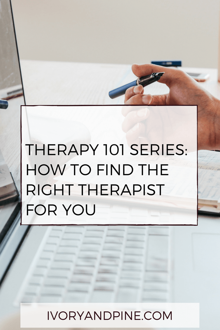 Ivory & Pine   therapy 101   counseling   finding a therapist   find a good therapist   self care   mental health   self help