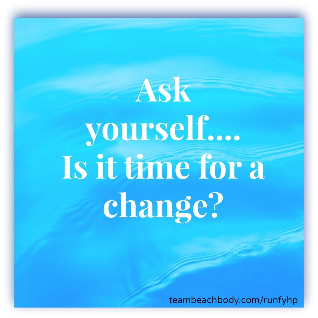 Is it Time of a Change?  Are you Listening to You?
