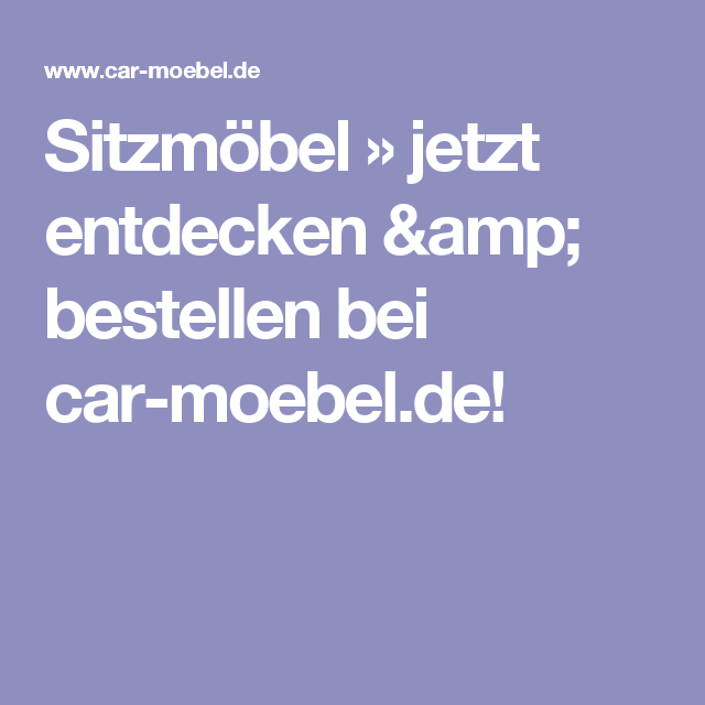 Sitzmöbel » jetzt entdecken & bestellen bei car-moebel.de! | steffi ...