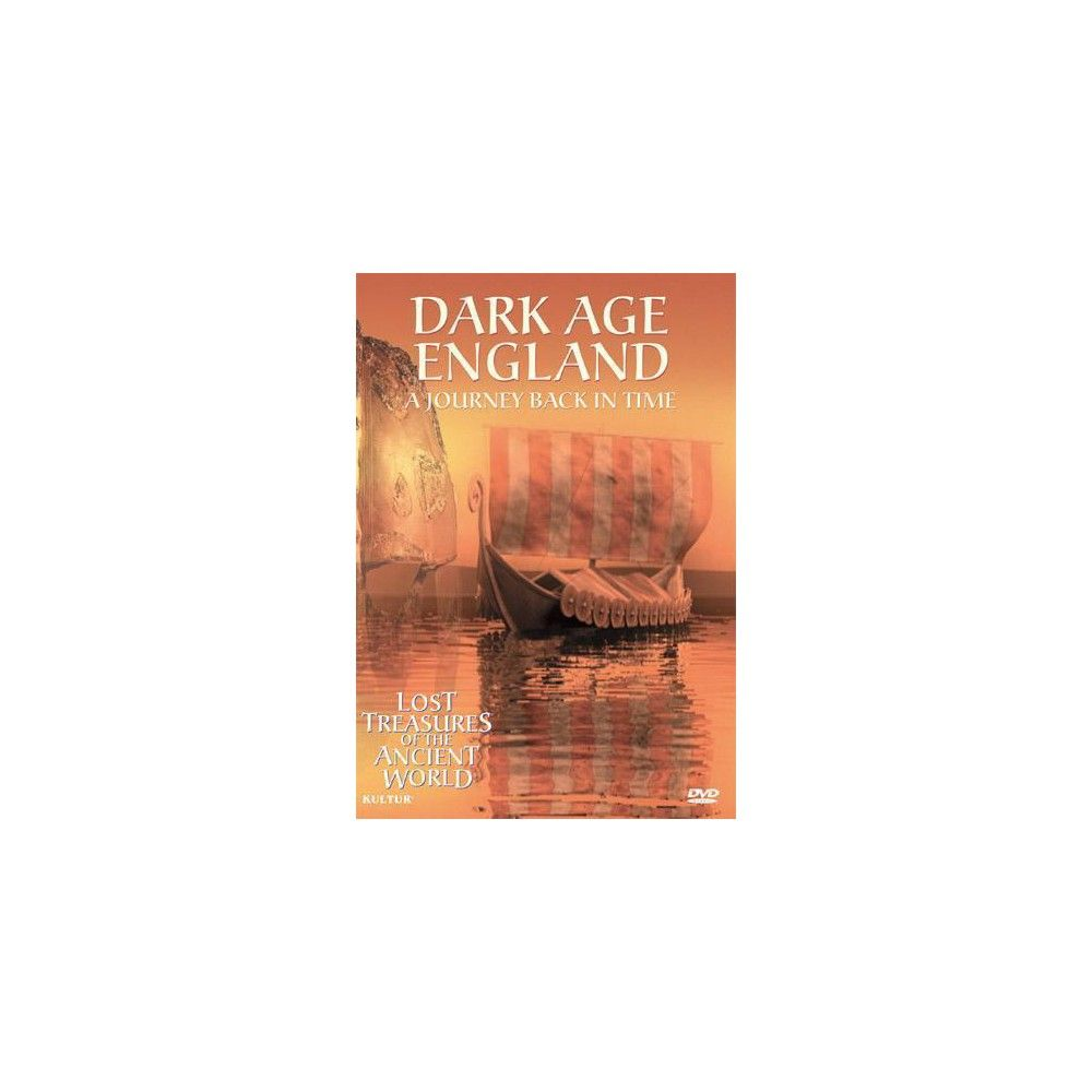 Lost Treasures of the Ancient World: Dark Age England - A Journey Back in Time