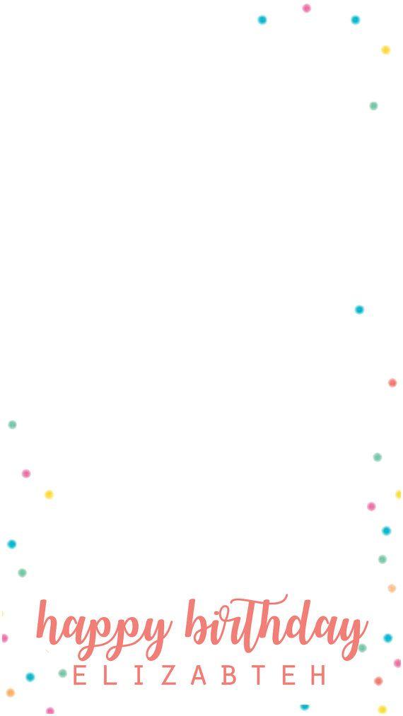 e5485ed14b20c9ae81aac4ffa36b99e0 - How To Get The Happy Birthday Filter On Snapchat