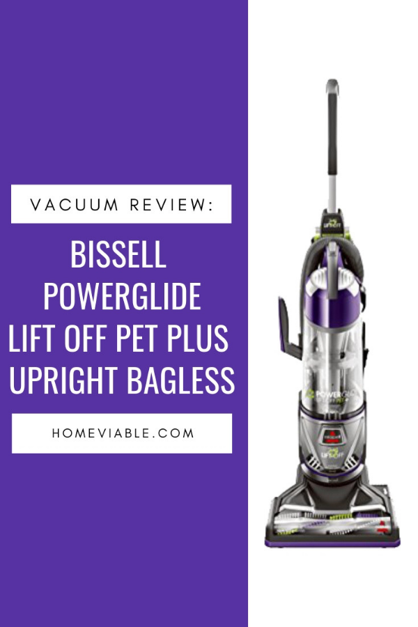 Bissell Powerglide Lift Off Pet Plus Upright Bagless Vacuum Review Vacuums Pet Cleaning Vacuum Reviews