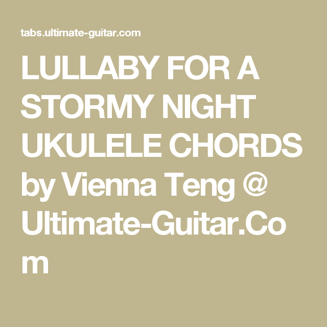 Lullaby For A Stormy Night Ukulele Chords By Vienna Teng Ultimate
