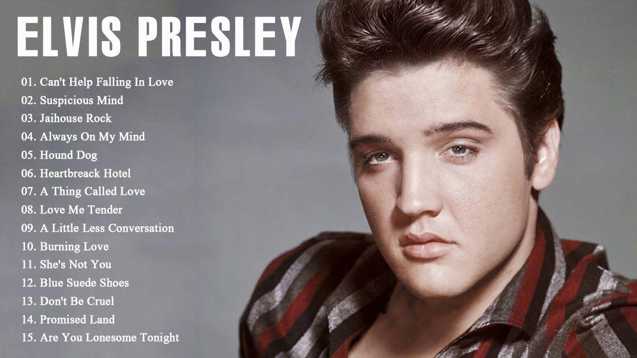 Best Songs Of Elvis Presley Elvis Presley Greatest Hits Playlist