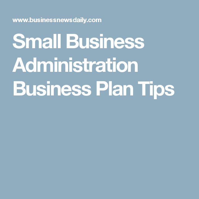 Small Business Administration Business Plan Tips  Business Plans