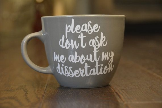 Please Don T Ask Me About My Dissertation Phd By Elevateandfly Humor Motivation Life I Know What To Write On