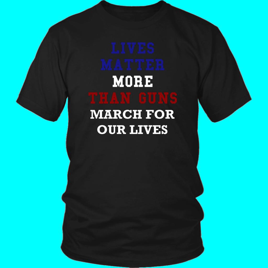 Lives Matter More Than Guns March For Our Lives Shirt