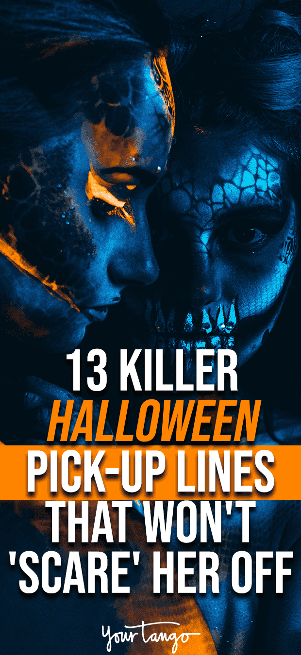 13 killer halloween pick-up lines that won't 'scare' her off