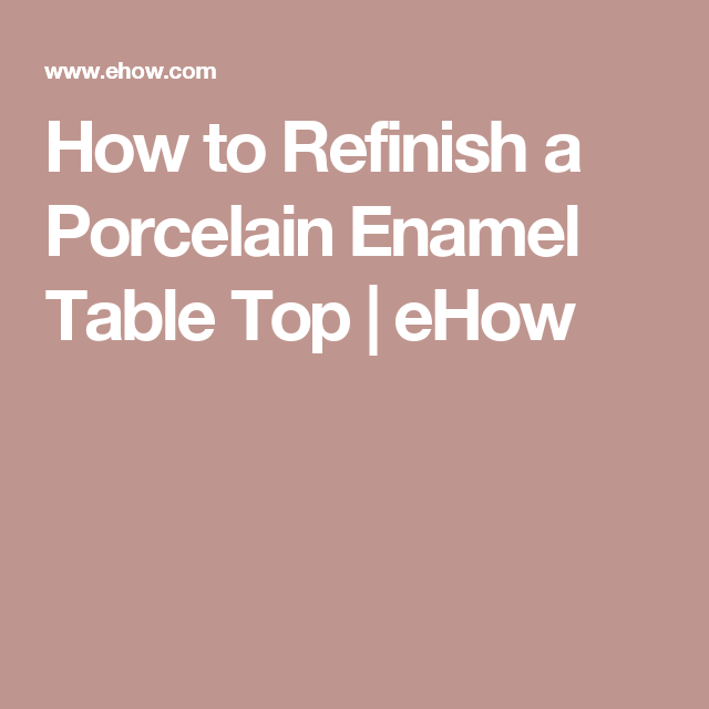 How To Refinish A Porcelain Enamel Table Top In 2019 Hoosier