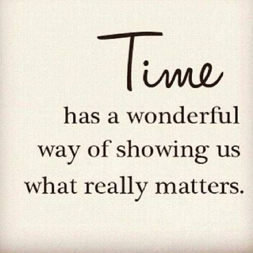 Life Quotes : Time Has A Wonderful Way Of Showing Us What Really Matters. |  Meaningful Quotes, Truths And Positivity