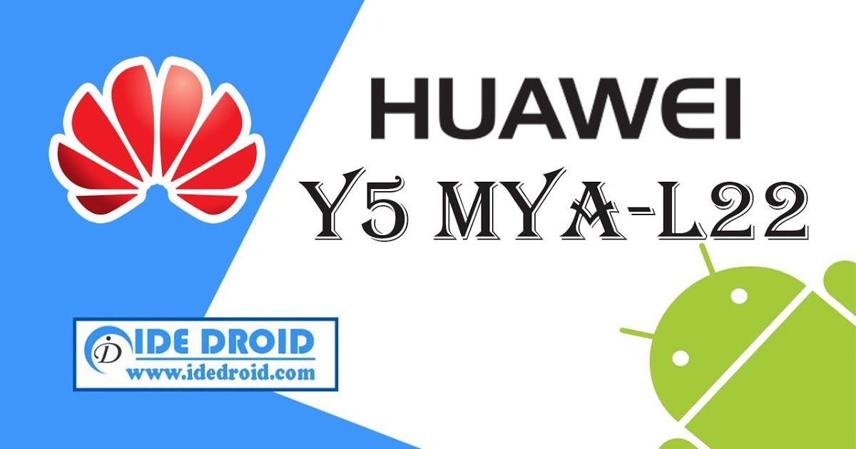 Cara Flashing Huawei Y5 MYA-L22 100% Tested cara flash