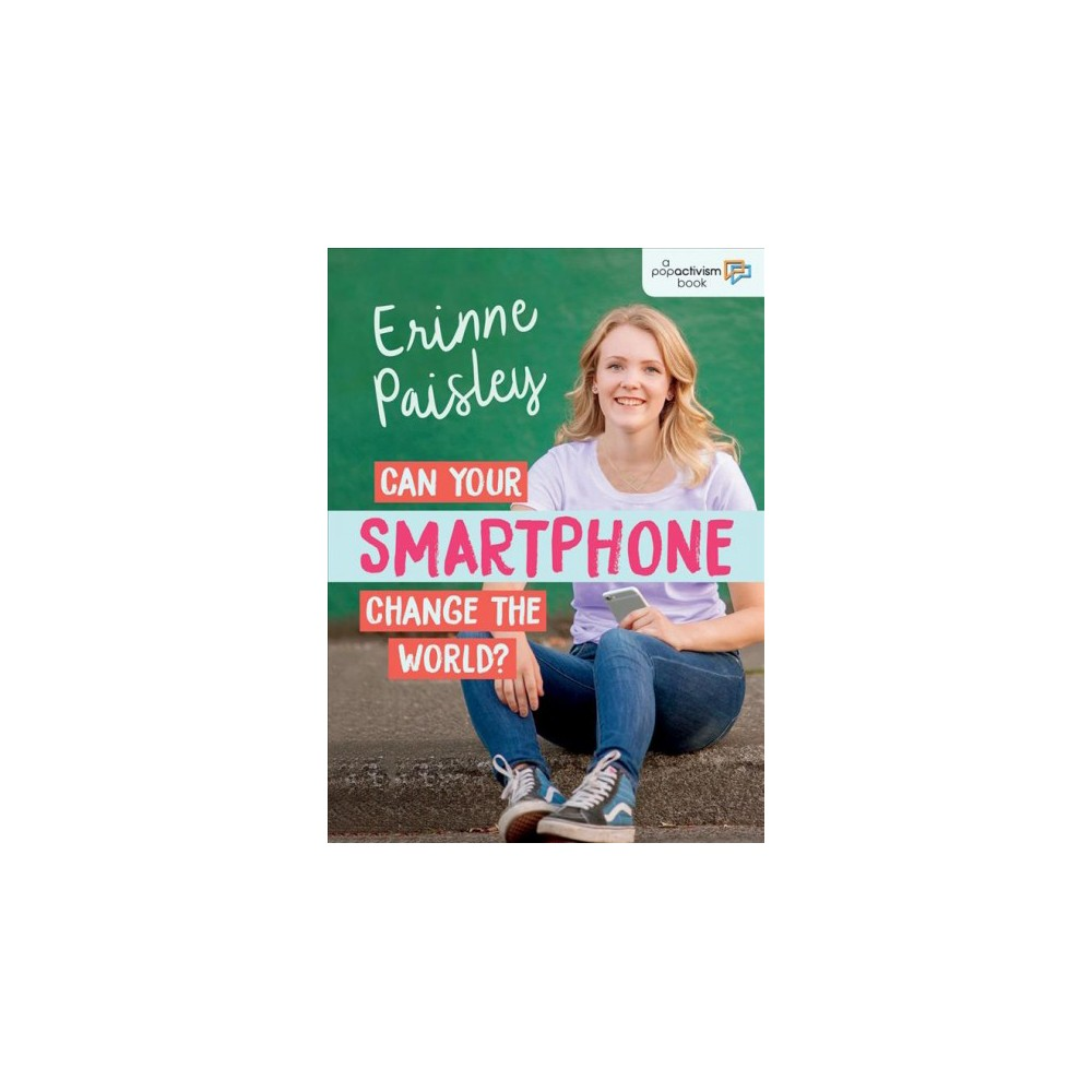 Can Your Smartphone Change the World? (Paperback) (Erinne Paisley)