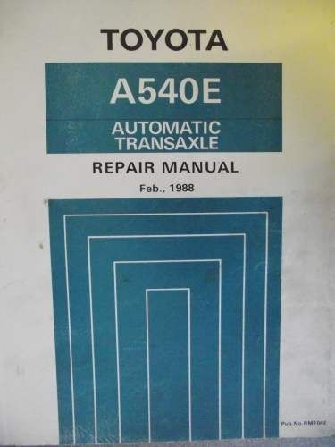 toyota automatic transaxle repair manual a540e 1988 rm104e jacks rh pinterest com Chilton Manuals Truck Manual