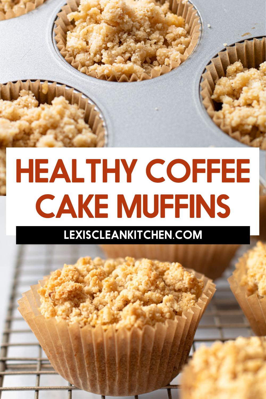 Coffee Crumb Cake Muffins Lexi's Clean Kitchen Recipe